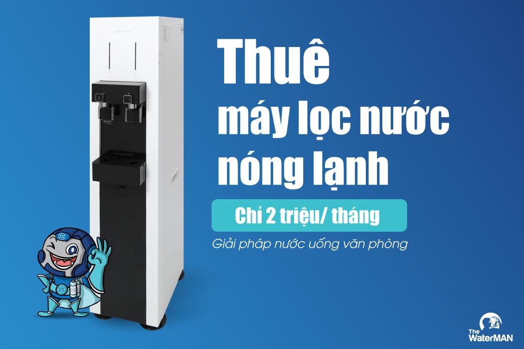 thuê máy lọc nước nóng lạnh 2 triệu/ tháng